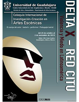 Cartel informativo para promocionar el Coloquio Internacional en Investigación-Creación en Artes Escénicas a desarrollarse del 28 de octubre al 2 de noviembre, en el CUAAD