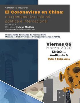 """Conferencia inaugural: """"El coronavirus en China: Una perspectiva cultural, política e internacional"""" a llevarse a cabo el 6 de marzo a las 13:00 horas."""