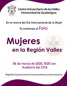 Foro: Mujeres en la región Valles, en el marco del Día Internacional de la Mujer a llevarse a cabo el 6 de marzo a las 10:00 horas.