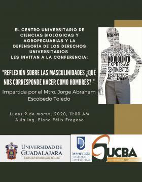 Conferencia: Reflexión sobre las masculinidades ¿Qué nos corresponde hacer como hombres?  a llevarse a cabo el 9 de marzo a las 11:00 horas.