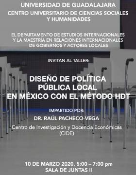 Taller: Diseño de política pública local en México con el método HDT a llevarse a cabo el 10 de marzo a las 17:00 horas.
