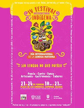 Cuarto Festival Intercultural Indígena, en el marco del Día Internacional de la Lengua Materna a llevarse a cabo del  21 al 24 de febrero.