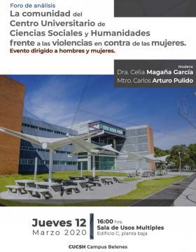 Foro de análisis: La comunidad del Centro Universitario de Ciencias Sociales y Humanidades frente a las violencias en contra de las mujeres a llevarse a cabo el 12 de marzo a las 16:00 horas.