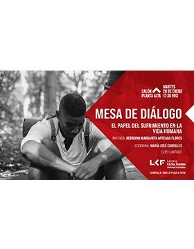 Mesa de diálogo: El papel del sufrimiento en la vida humana
