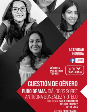 Cuestión de género Título: Puro Drama. Diálogos sobre Antígona González y Otelo