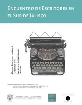 Encuentro de Escritores en el Sur de Jalisco a llevarse a cabo el 31 de enero a las 16:00 horas  y el 1 de febrero a las 10:30 horas.