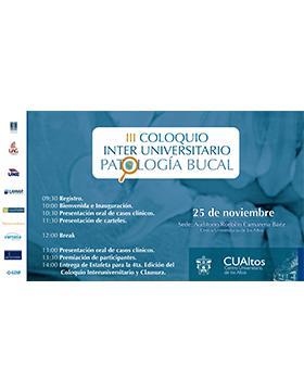 Tercer Coloquio Inter Universitario Patología Bucal a llevarse a cabo el 25 de noviembre a las 9:30 horas.