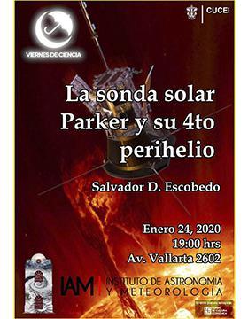 Conferencia: La sonda solar Parker y su 4to perihelio a llevarse a cabo el 24 de enero a las 19:00 horas.