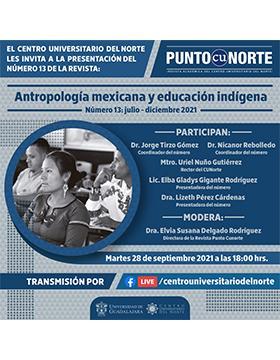 """Presentación del número 12 de la revista Punto CUNorte """"Antropología mexicana y educación indígena"""""""