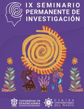 IX Seminario Permanente de Investigación y I Seminario Permanente de Investigación Internacional