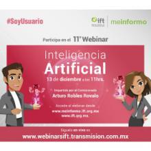 """Décima primera Webinar del IFT: """"Inteligencia Artificial"""" a llevarse a cabo el 13 de diciembre a las 11:00 horas."""