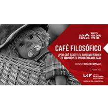 Café filosófico: ¿Por qué existe el sufrimiento en el mundo? El problema del mal