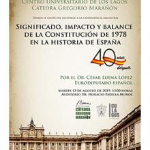 Cartel informativo de la Conferencia magistral: Significado, impacto y balance de la Constitución de 1978 en la historia de España, a desarrollarse el 13 de agosto, 13:00 horas,  Auditorio Dr. Horario Padilla Muñoz, CULagos