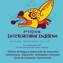Cartel informativo del 3er. Festival Intercultural Indígena, en conmemoración del Día Internacional de los Pueblos Indígenas a desarrollarse del 2 al 11 de agosto,de 10:00 a 21:00 horas, Plaza de las Américas, Zapopan