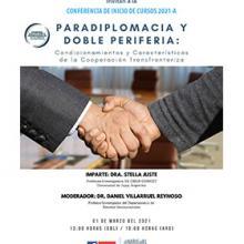 Conferencia de inicio de cursos 2021-A: Paradiplomacia y doble periferia: Condicionamientos y características de la cooperación transfronteriza