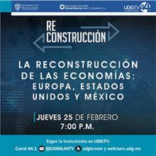 Webinar: La reconstrucción de las economías: Europa, Estados Unidos y México