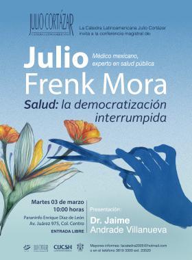 Cátedra Latinoamericana Julio Cortázar con Julio Frenk Mora